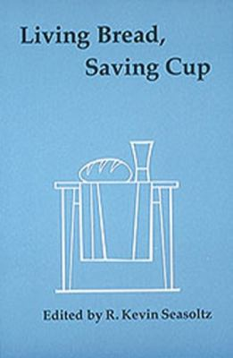 Living bread, saving cup